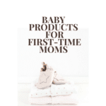 Baby products i loved as a first time mom