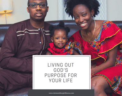 Living out God's purpose for your life