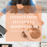 Lessons from Successful Mom entrepreneurs
