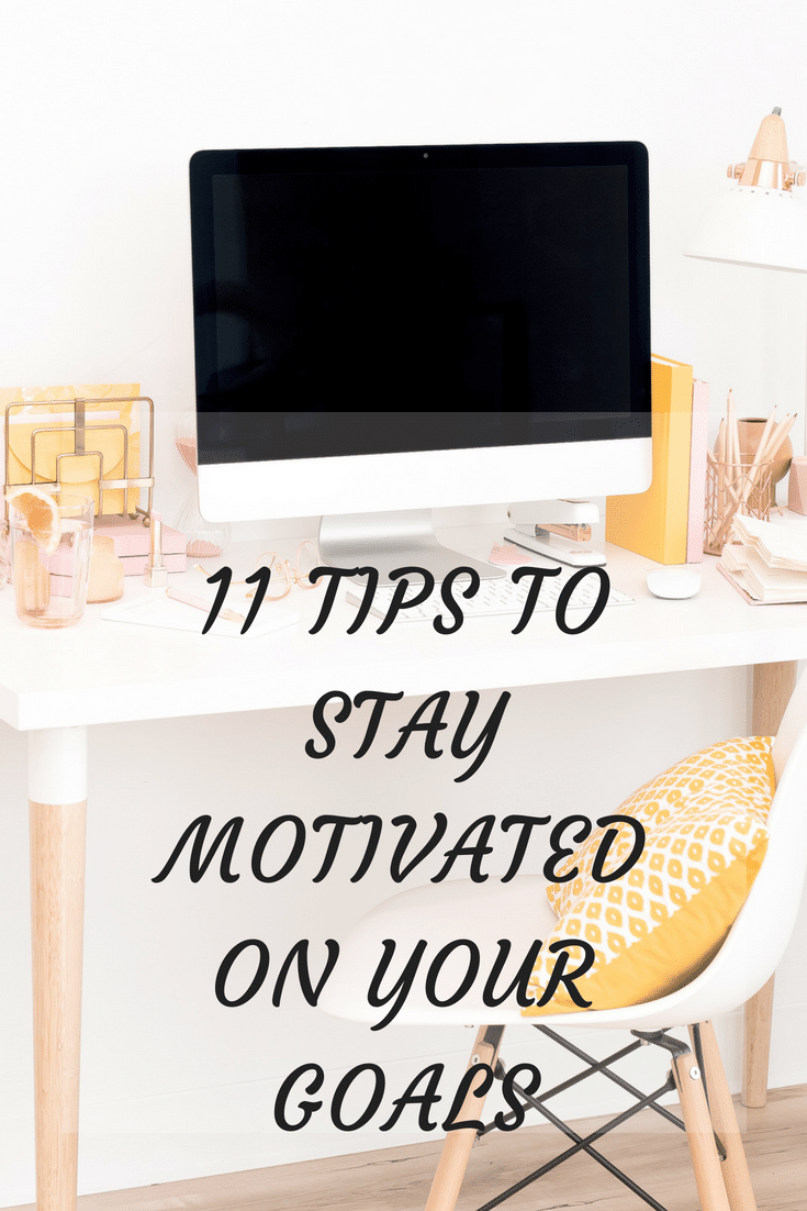 Here are some Tips to stay motivated and accomplish anything. We all have goals we want to achieve, weight loss goals, career, relationship goals etc. What are some ways to stay motivated all year round to achieve them?