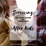 Surviving the First years of Marriage with Kids
