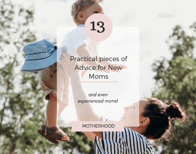 As a new mom, life can get overwhelming, here are some Practical pieces of advice for new moms that can help you be more present and enjoy your new family.