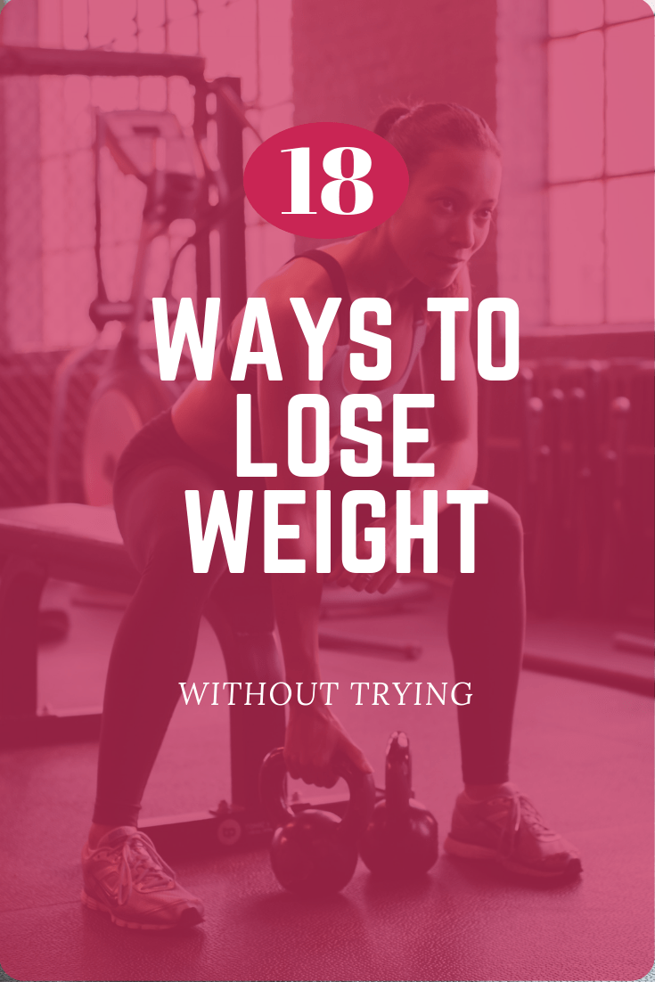 Check out these 18 quick and easy ways to lose weight without trying. Losing weight does not need to be impossible. Use these easy weight loss hacks to lose fat even if you are lazy. Start losing more weight now.