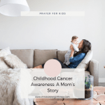 Childhood Cancer Awareness: A Mom's Story